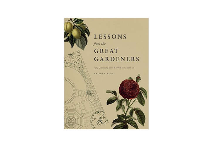 book-cover-lessons-from-the-great-gardeners-gardenista