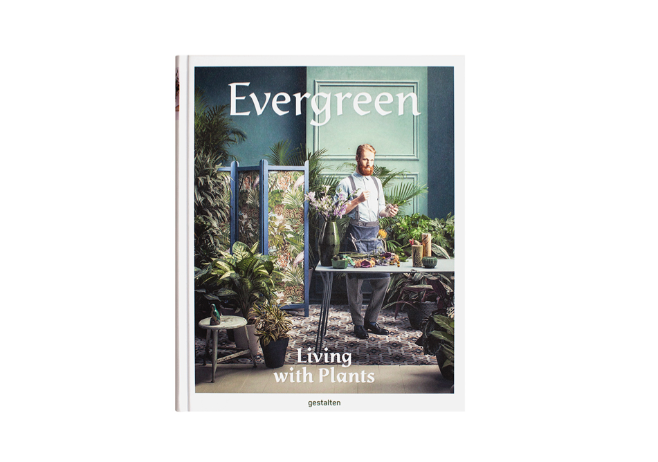 Evergreen Living with Plants Book Cover by Gestalten