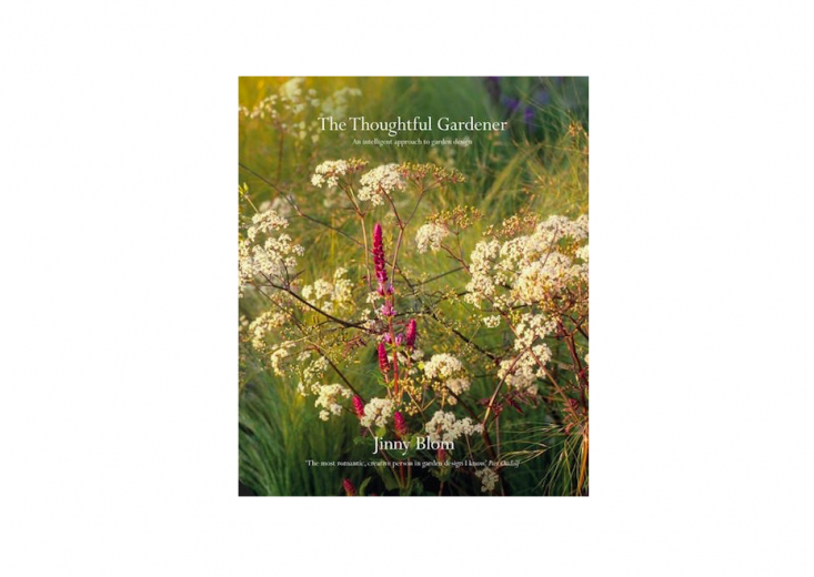 The Thoughtful Gardener: An Intelligent Approach to Garden Design by Jinny Blom, from Jacqui Small, £35(\$50 forUS readers).