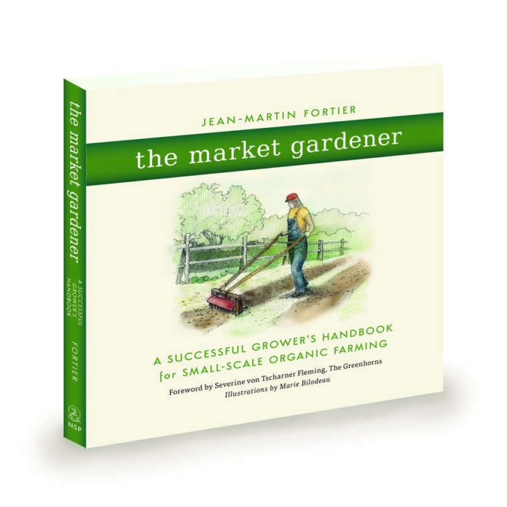 If you&#8\2\17;re a beginner with an edible garden, start with the book, says Fortier (you can graduate to the course if you need it). The Market Gardener: A Successful Grower&#8\2\17;s Handbook for Small-Scale Organic Farming; \$\16.9\1 on Amazon.