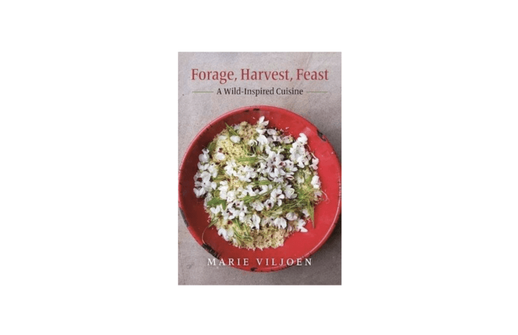 Forage, Harvest Feast: A Wild-Inspired Cuisine is $3