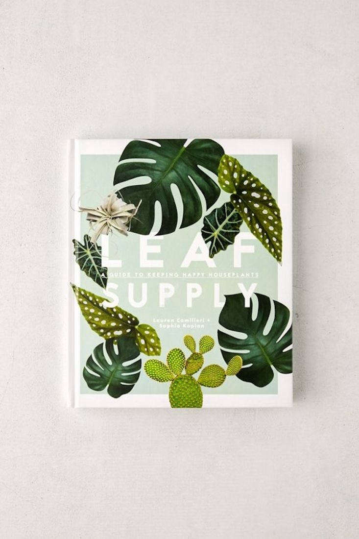 A hardcover copy ofLeaf Supply: A Guide to Keeping Happy House Plants is \$35 at Urban Outfitters.