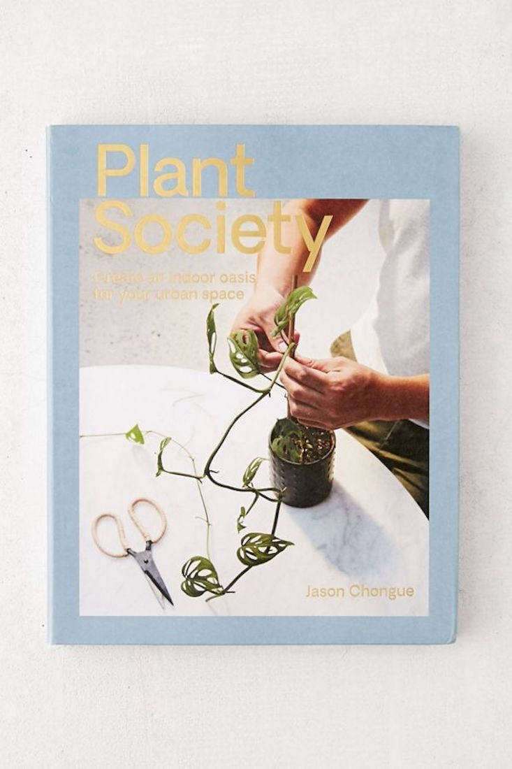A hardcover copy of Plant Society: Create an Indoor Oasis for your Urban Space by Jason Chongue is \$\14.99 at Urban Outfitters.